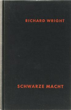 Wright, Richard - Schwarze Macht - Zur afrikanischen Revolution