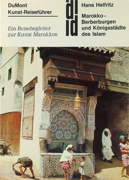 Helfritz, Hans - Berberburgen und Königstädte des Islam - Ein Reisebegleiter zur Kunst Marokkos