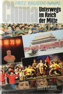 Brustat-Naval, Fritz - China - Unterwegs im Reich der Mitte