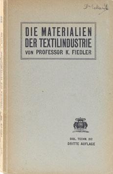 Fiedler, K. - Die Materialien der Textilindustrie