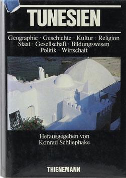 Schliephake, Konrad (Hrsg.) - Tunesien - Geographie - Geschichte - Kultur - Religion - Staat - Gesellschaft - Bildungswesen - Politik - Wirtschaft