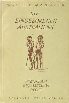 Mannzen, Walter - Die Eingeborenen Australiens - Wirtschaft - Gesellschaft - Recht