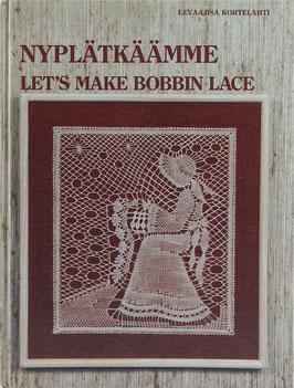 Kortelahti, Eeva-Liisa - Nyplätkäämme - Let's make Bobbin Lace