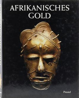 Garrard, Timothy F. - Afrikanisches Gold - Schmuck, Insignien und Amulette aus Ghana, Mali, dem Senegal und von der Elfenbeinküste - Aus der Sammlung Barbier-Mueller
