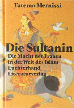 Mernissi, Fatema - Die Sultanin - Die Macht der Frauen in der Welt des Islam