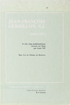 Thomaz de Bossierre, Yves de. - Jean-Francois Gerbillon, S.J. (1654-1707) - Mathématicien de Louis XIV. Premier supérieur général de la Mission francaise de Chine