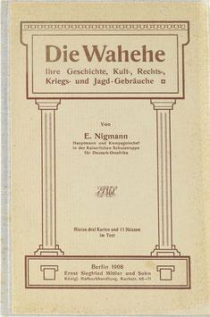 Nigmann, E. - Die Wahehe - Ihre Geschichte, Kult-, Rechts-, Kriegs- und Jagd-Gebräuche