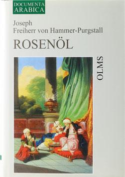 Hammer-Purgstall, Joseph Freiherr von - Rosenöl - Erstes Fläschchen und Zweytes Fläschchen