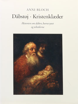 Bloch, Anni - Dabstoj - Kristenklaeder - Historien om daben, barnesynet og tekstilerne