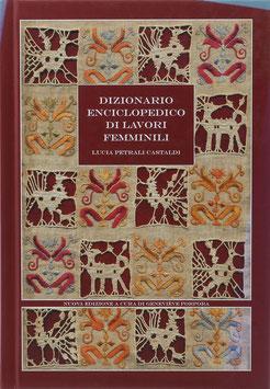 Castaldi, Lucia Petrali - Dizionario enciclopedico di lavori femminili - Nuova Edizione a cura di Geneviève Porpora