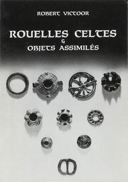 Victoor, Robert - Rouelles celtes & objets assimilés