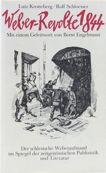 Kroneberg, Lutz und Schloesser, Rolf - Weber-Revolte 1844 - Der schlesische Weberaufstand im Spiegel der zeitgenössichen Publizistik und Literatur