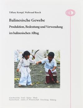 Kempf, Tiffany und Rusch, Waltraud - Balinesische Gewebe - Produktion, Bedeutung und Verwendung im balinesischen Alltag