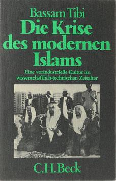 Tibi, Bassam - Die Krise des modernen Islams