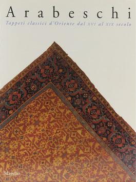 Arabeschi - Tappeti classici d'Oriente dal XVI al XIX secolo