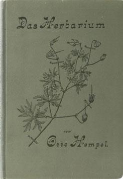Hempel, Otto - Das Herbarium - Praktische Anleitung zum Sammeln, Präparieren und Konservieren von Pflanzen für ein Herbarium von wissenschaftlichem Werte - Nach eigener bewährter Methode