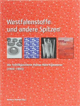 Rommé, Barbara (Hrsg.) - Westfalenstoffe und andere Spitzen - Die Textilkünstlerin Hanne-Nütte Kämmerer (1903-1981)