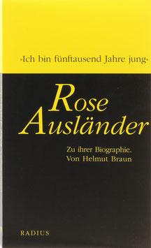 """Braun, Helmut - Rose Ausländer - """"Ich bin fünftausend Jahre jung"""" - Zu ihrer Biographie"""