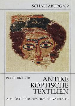 Bichler, Peter (Bearb.) - Antike koptische Textilien aus österreichischem Privatbesitz
