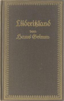 Grimm, Hans - Lüderitzland - Sieben Begebenheiten