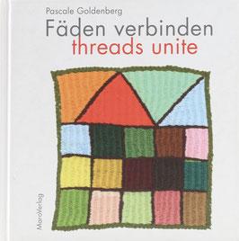 Goldenberg, Pascale - Fäden verbinden - Ein Galeriebuch / Ein Kunst- und Stickereiprojekt