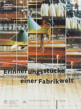 Erinnerungsstücke einer Fabrikwelt - Die Tuchfabrik Müller