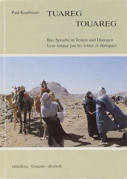 Kaufmann, Paul - Tuareg - Touareg - Ihre Sprache in Texten und Dialogen - Leur langue par les textes et dialogues