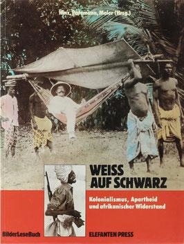 Weiss auf schwarz - Kolonialismus, Apartheit und afrikanischer Widerstand