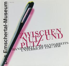 Wand-Seyer, Gabriele - Zwischen Nutz und Putz - Handarbeiten und Handarbeitsunterricht 1750-1950