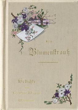 Wagner, Christian - Ein Blumenstrauß - Gedichte