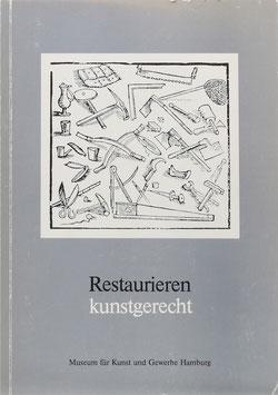 Restaurieren kunstgerecht - Eine Dokumentation der Werkstätten des Museums für Kunst und Gewerbe