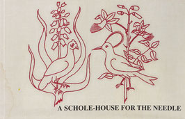 Mason, John, Elizabeth Mason und Levey, Santina M. - A Schole-House for the Needle - Produced from the original book printed in 1632 and now in the private collection of John and Elizabeth Mason