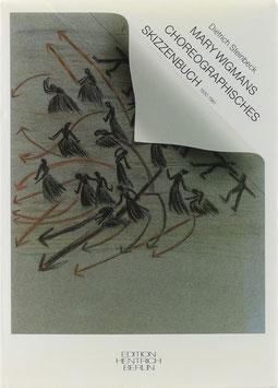 Steinbeck, Dietrich - Mary Wigmans Choreographisches Skizzenbuch 1930-1961
