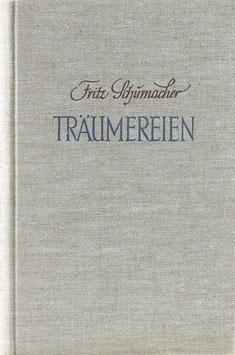 Schumacher, Fritz - Träumereien - Ernste und heitere Gedankenspiele