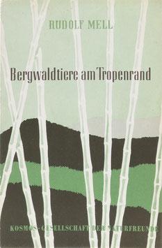 Mell, Rudolf - Bergwaldtiere am Tropenrand