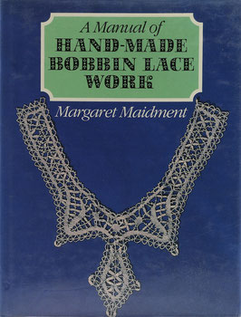 Maidment, Margaret - A Manual of Hand-Made Bobbin Lace Work