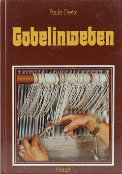 Dietz, Paula - Gobelinweben - Geschichte - Technik - Methode