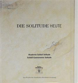 Die Solitude heute - Umbau und Sanierung der beiden großen Kavaliersbauten für die Akademie Schloß Solitude und die Schloß-Gastronomie Solitude 1987-1990