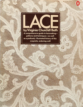 Bath, Virginia Churchill - Lace - (A comprehensive guide to lacemaking - patterns and techniques - as well as a profusely illustrated history of this exquisite, enduring craft)