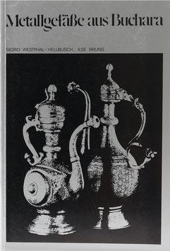 Westphal-Hellbusch, Sigrid und Bruns, Ilse - Metallgefäße aus Buchara