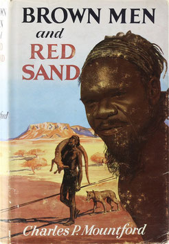 Mountford, Charles P. - Brown Men and Red Sand - Journeyings in Wild Australia
