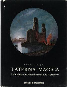 Hoffmann, Detlev und Junker, Almut - Laterna Magica - Lichtbilder aus Menschenwelt und Götterwelt
