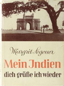 Segesser, Margrit - Mein Indien, dich grüße ich wieder
