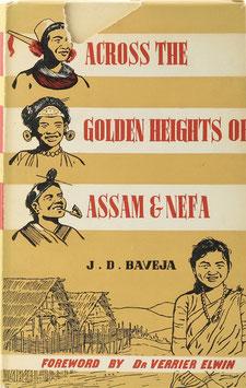 Baveja, J. D. - Across the Golden Heights of Assam and Nefa