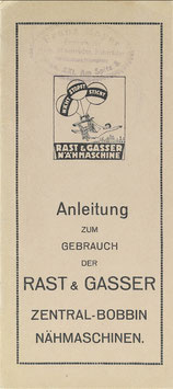 Rast & Gasser - Anleitung zum Gebrauch der Rast & Gasser Zentral-Bobbin Nähmaschinen