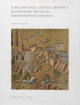 Garzelli, Annarosa - Il ricamo nella attività artistica di Pollaiolo, Botticelli, Bartolomeo di Giovanni