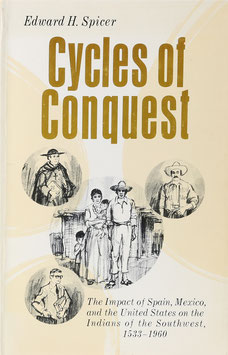 Spicer, Edward H. - Cycles of Conquest - The Impact of Spain, Mexico, and the United States on the Indians of the Southwest, 1533-1960
