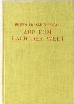 Koch, Erwin Erasmus - Auf dem Dach der Welt - Tibet - Die Geschichte der Dalai-Lamas