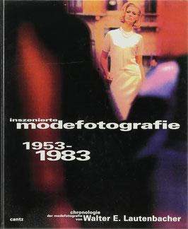 Lautenbacher, Walter E. - Inszenierte Modefotografie 1953-1983 und wie sie entstand
