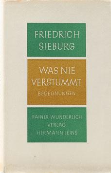 Sieburg, Friedrich - Was nie verstummt - Begegnungen